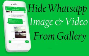 Hide Whatsapp Images and Videos