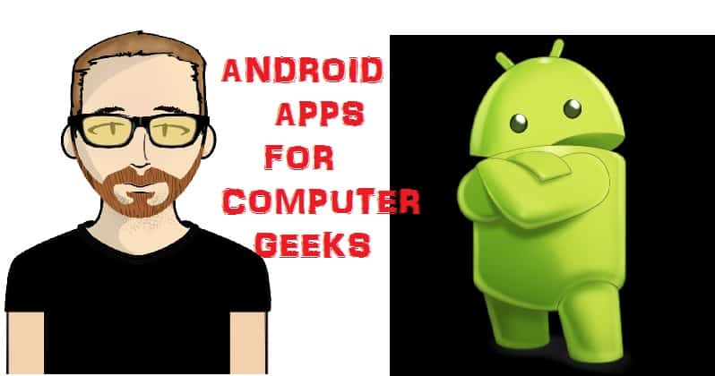 android-apps-for-computer-geeks